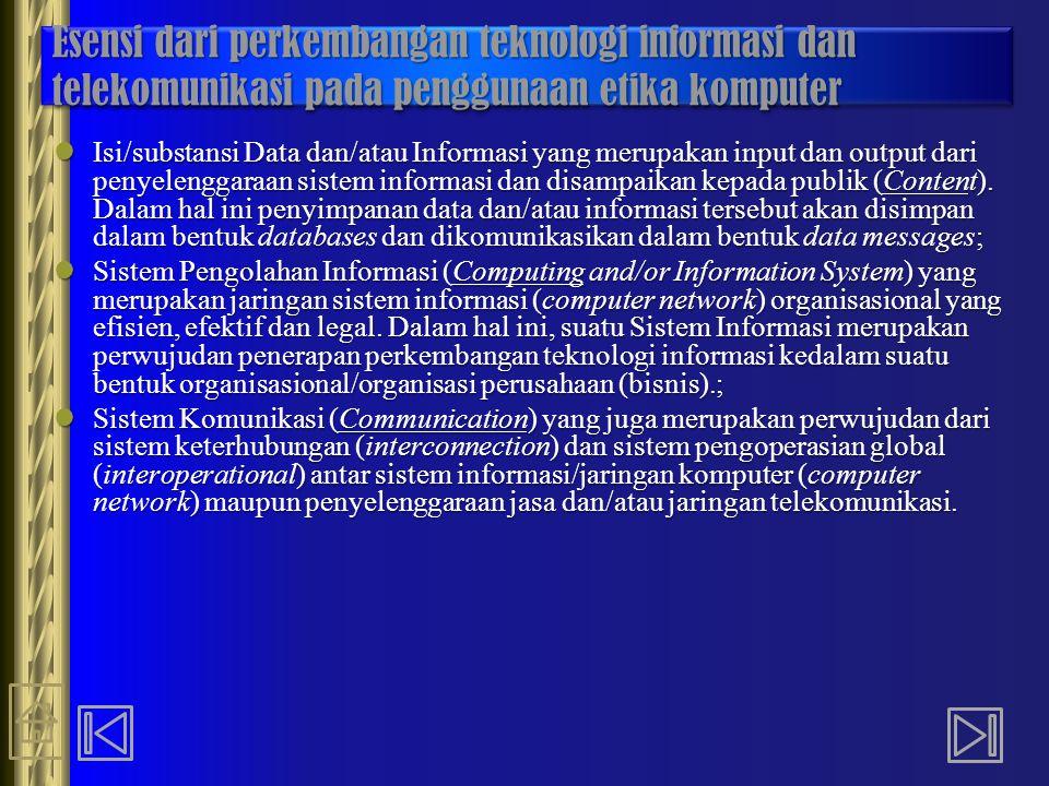 Esensi dari perkembangan teknologi informasi dan telekomunikasi pada penggunaan etika komputer
