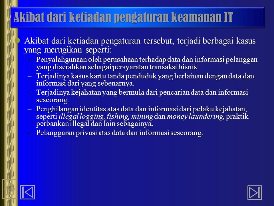 Akibat dari ketiadan pengaturan keamanan IT