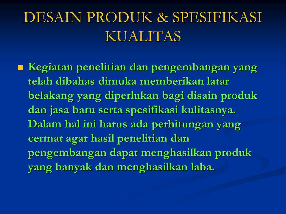 DESAIN PRODUK & SPESIFIKASI KUALITAS