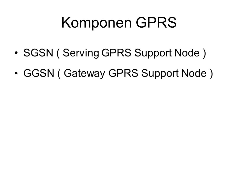 Komponen GPRS SGSN ( Serving GPRS Support Node )