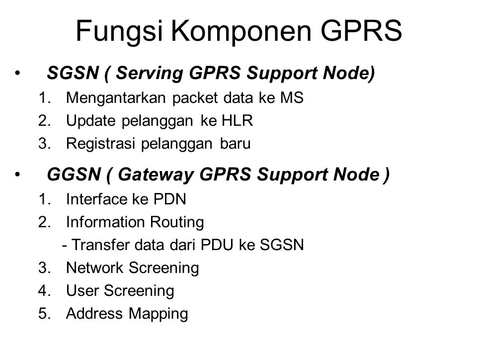 Fungsi Komponen GPRS SGSN ( Serving GPRS Support Node)