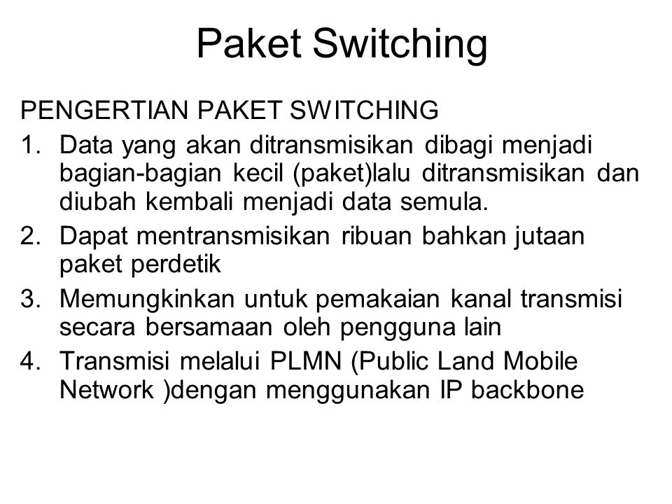 Paket Switching PENGERTIAN PAKET SWITCHING