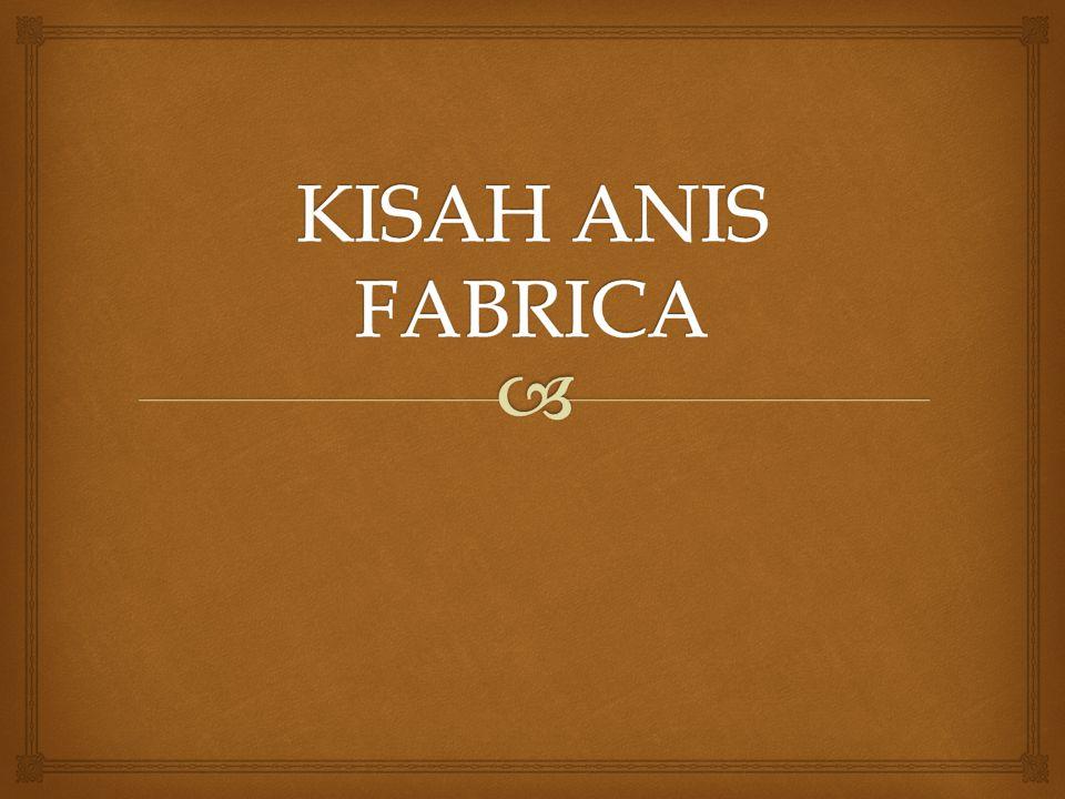 KISAH ANIS FABRICA