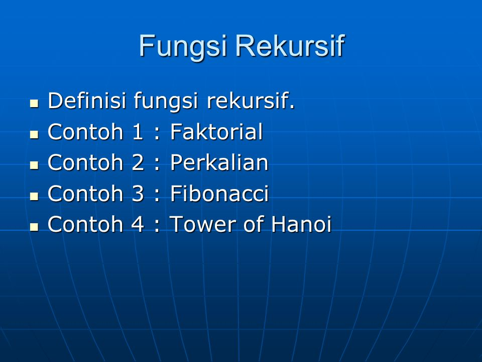 Fungsi Rekursif Definisi fungsi rekursif. Contoh 1 : Faktorial