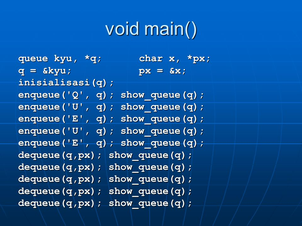 void main() queue kyu, *q; char x, *px; q = &kyu; px = &x;