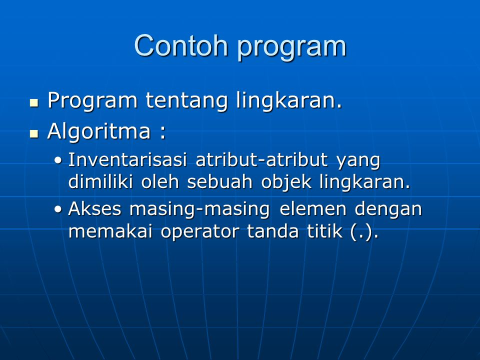 Contoh program Program tentang lingkaran. Algoritma :
