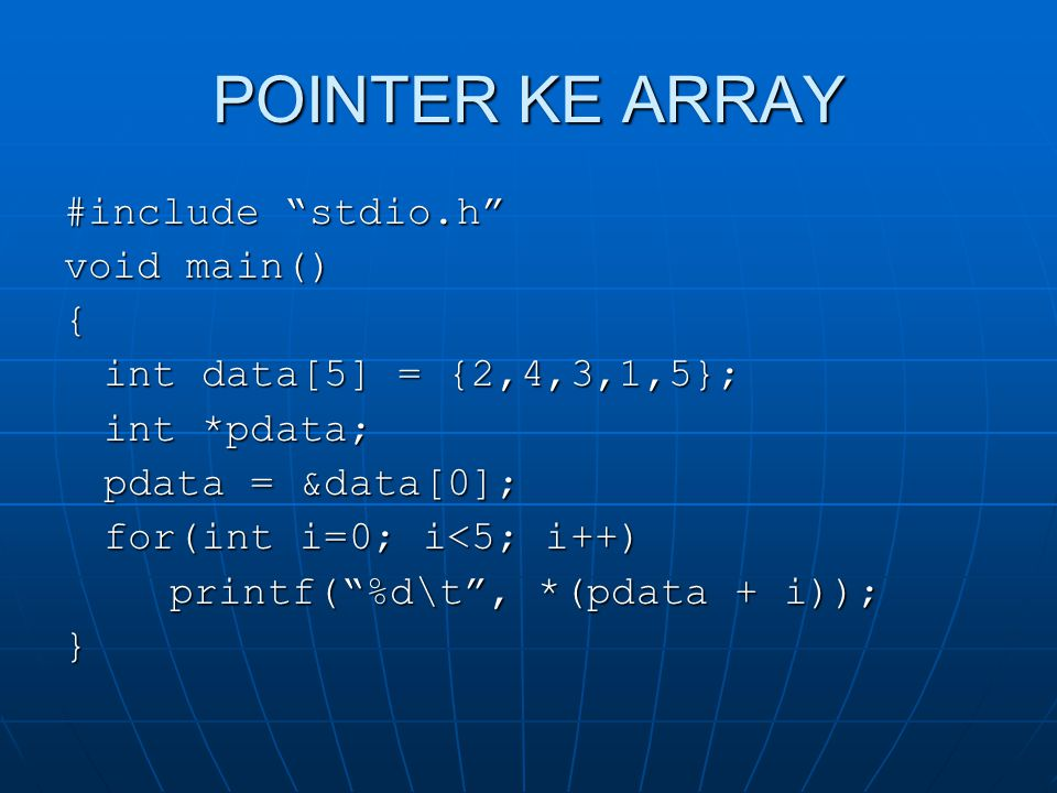POINTER KE ARRAY #include stdio.h void main() {