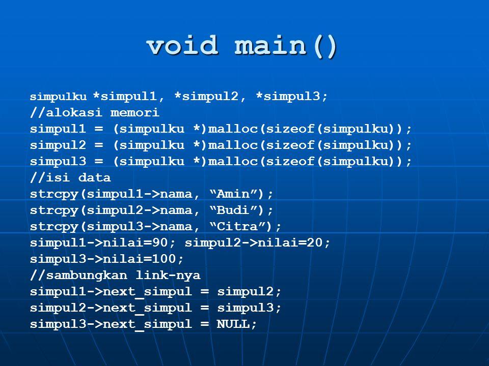 void main() //alokasi memori