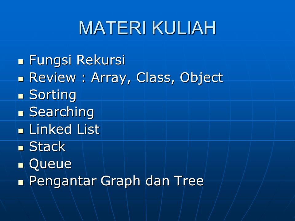 MATERI KULIAH Fungsi Rekursi Review : Array, Class, Object Sorting