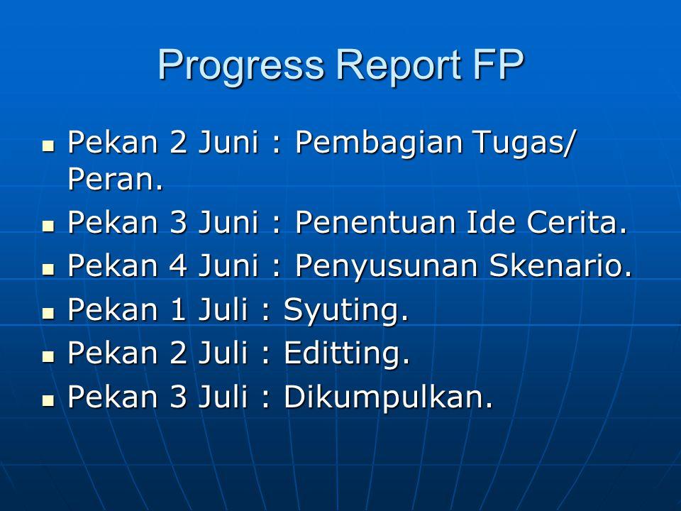 Progress Report FP Pekan 2 Juni : Pembagian Tugas/ Peran.