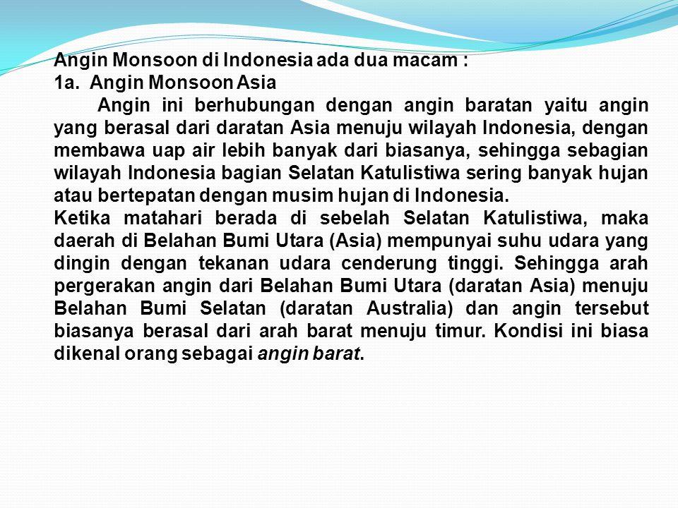 Angin Monsoon di Indonesia ada dua macam :