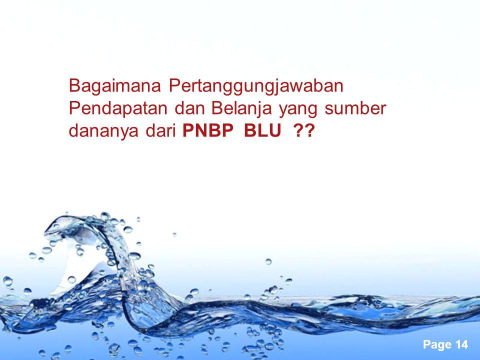 Bagaimana Pertanggungjawaban Pendapatan dan Belanja yang sumber dananya dari PNBP BLU