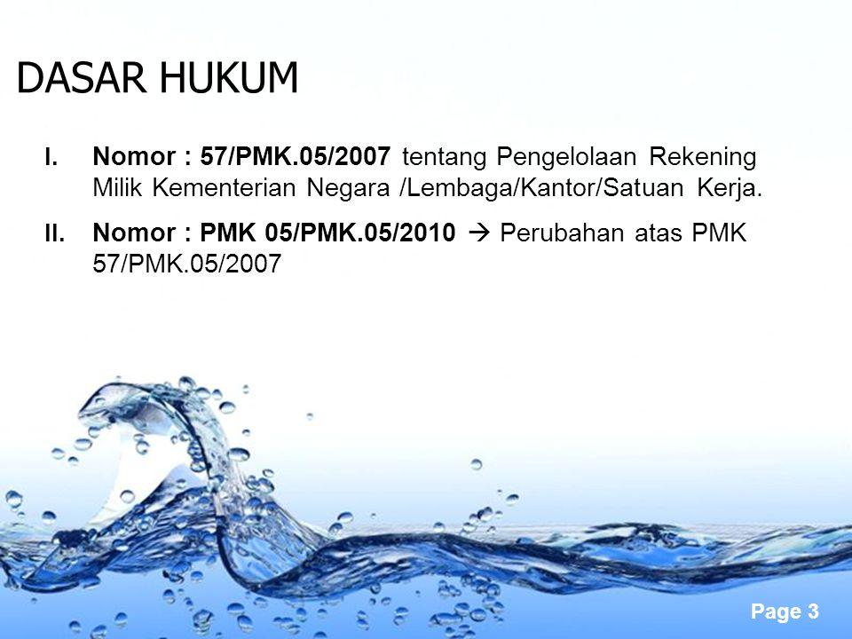 DASAR HUKUM Nomor : 57/PMK.05/2007 tentang Pengelolaan Rekening Milik Kementerian Negara /Lembaga/Kantor/Satuan Kerja.