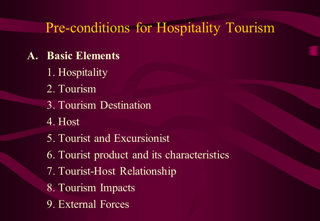 Pre-conditions for Hospitality Tourism