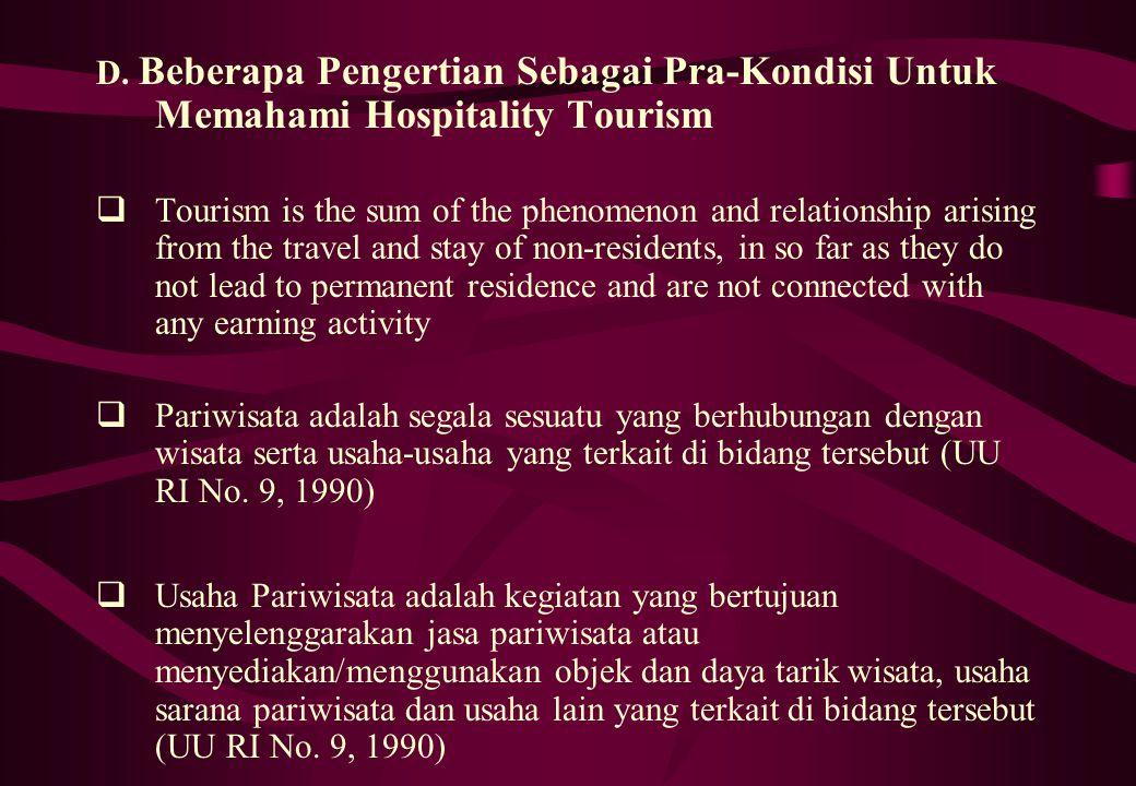 D. Beberapa Pengertian Sebagai Pra-Kondisi Untuk Memahami Hospitality Tourism