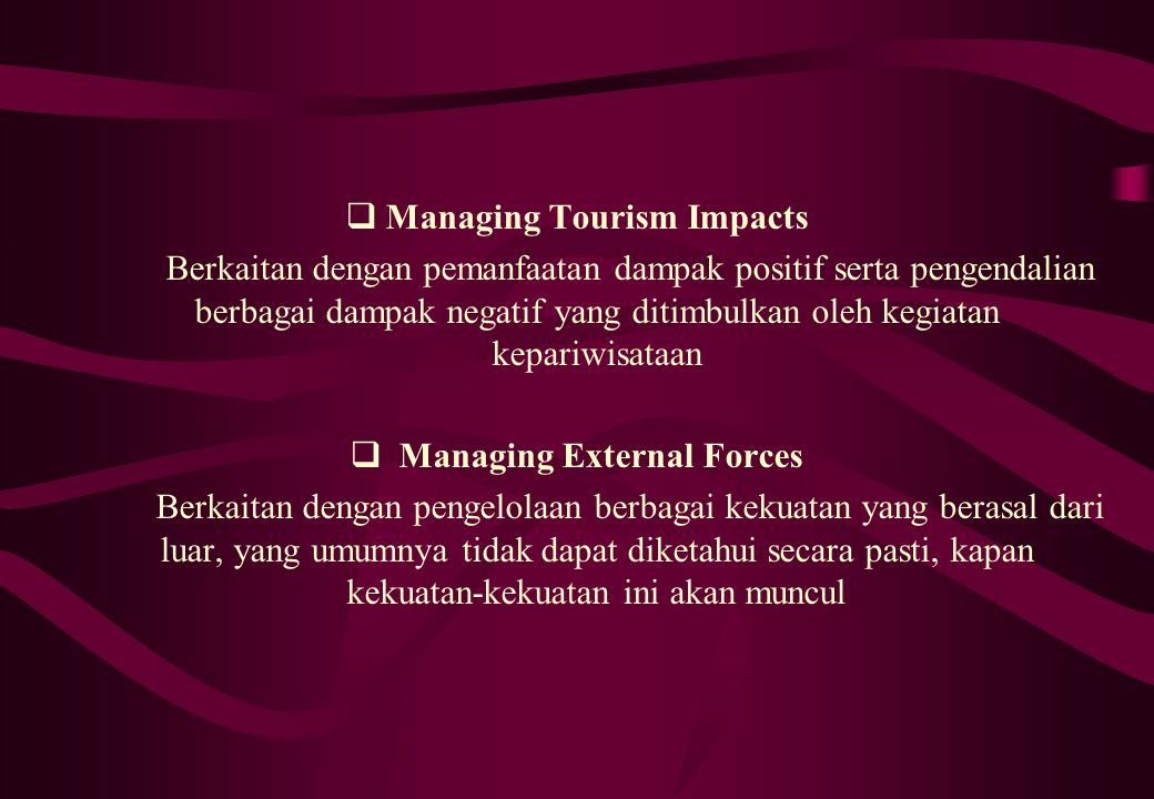 Managing Tourism Impacts Managing External Forces