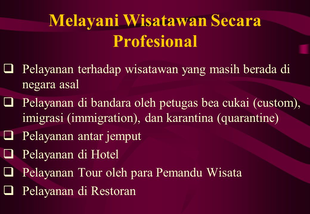Melayani Wisatawan Secara Profesional