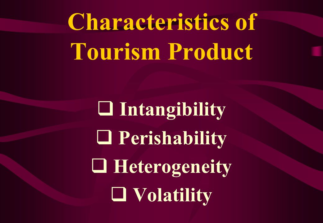 Characteristics of Tourism Product