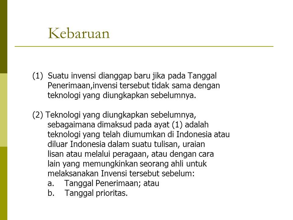 Kebaruan (1) Suatu invensi dianggap baru jika pada Tanggal