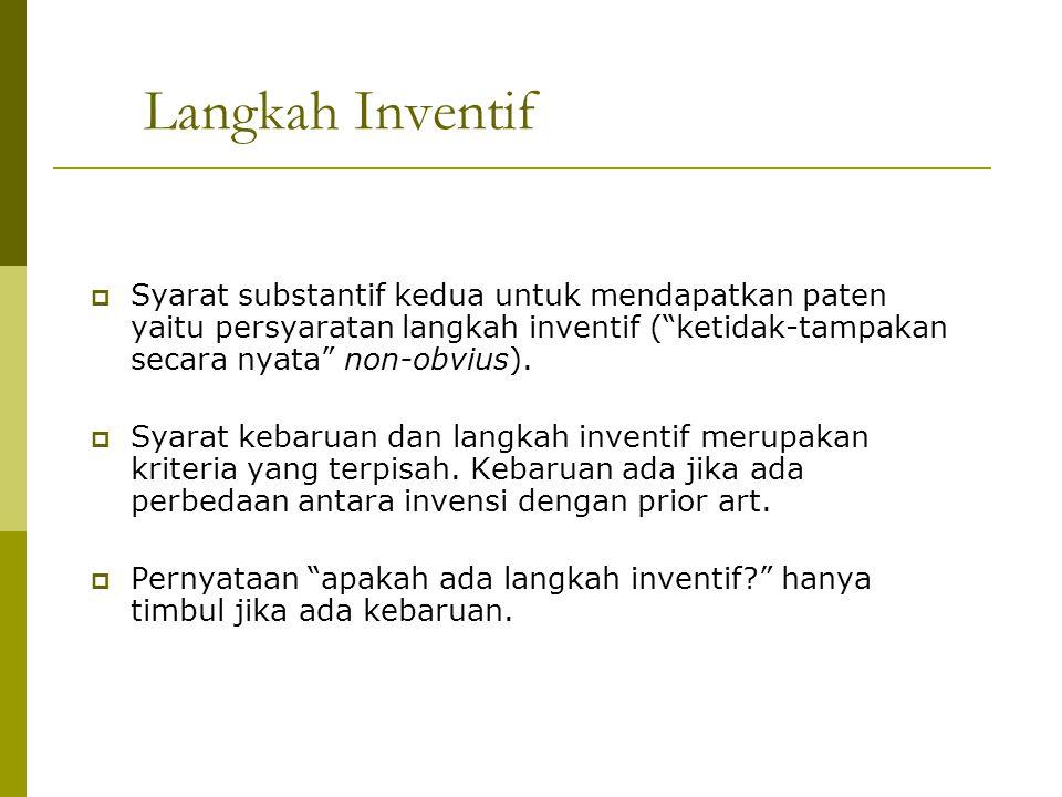 Langkah Inventif Syarat substantif kedua untuk mendapatkan paten yaitu persyaratan langkah inventif ( ketidak-tampakan secara nyata non-obvius).