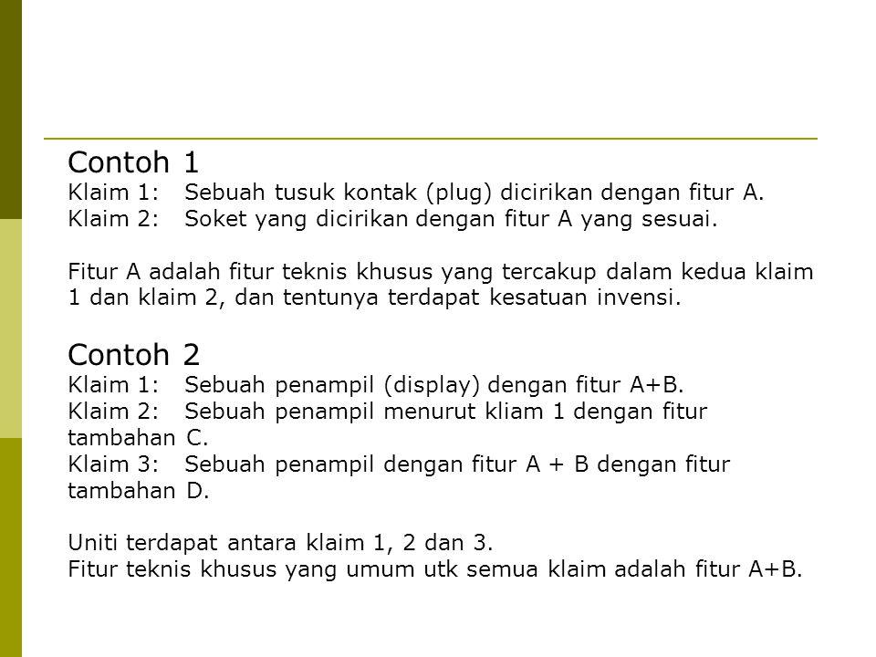 Contoh 1 Klaim 1: Sebuah tusuk kontak (plug) dicirikan dengan fitur A. Klaim 2: Soket yang dicirikan dengan fitur A yang sesuai.