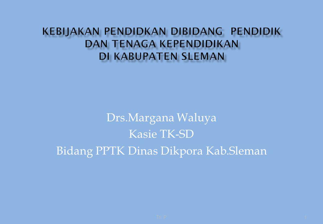 Drs.Margana Waluya Kasie TK-SD Bidang PPTK Dinas Dikpora Kab.Sleman