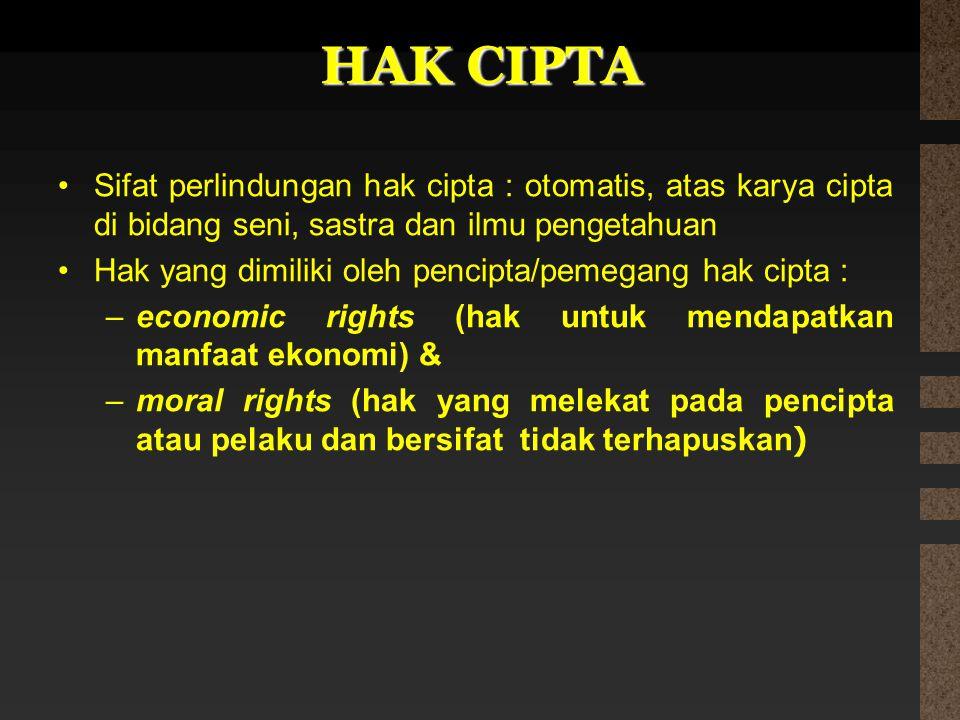 HAK CIPTA Sifat perlindungan hak cipta : otomatis, atas karya cipta di bidang seni, sastra dan ilmu pengetahuan.