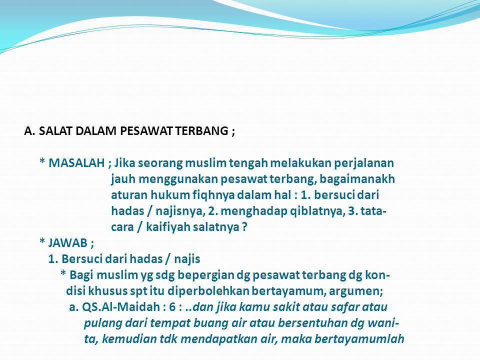 A. SALAT DALAM PESAWAT TERBANG ;