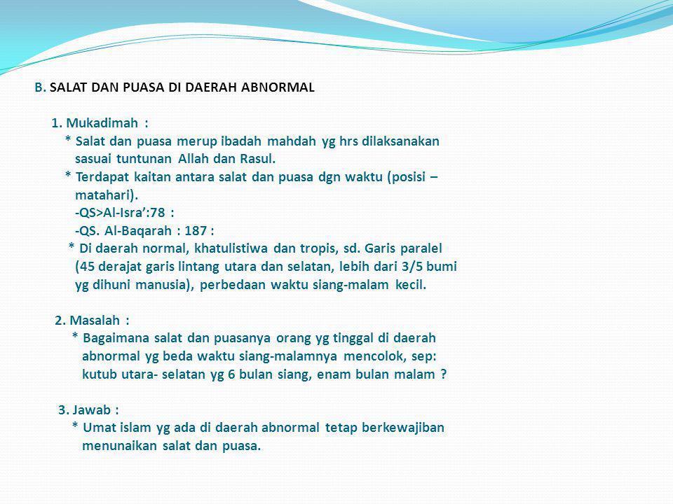 B. SALAT DAN PUASA DI DAERAH ABNORMAL 1. Mukadimah :