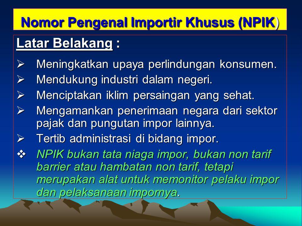 Nomor Pengenal Importir Khusus (NPIK)