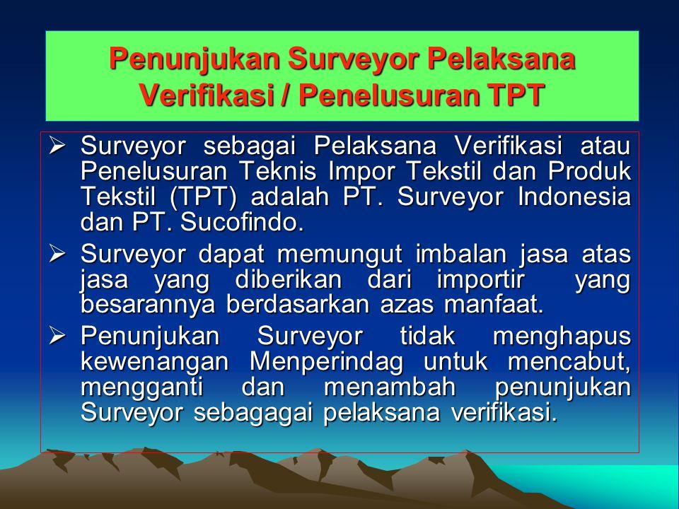 Penunjukan Surveyor Pelaksana Verifikasi / Penelusuran TPT