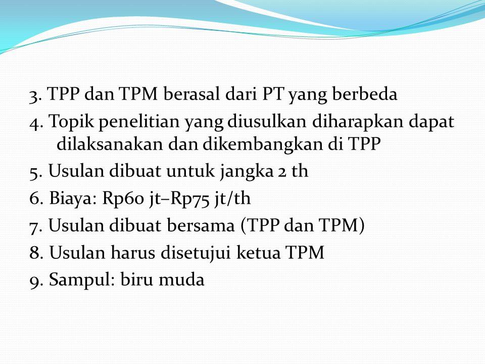 3. TPP dan TPM berasal dari PT yang berbeda 4