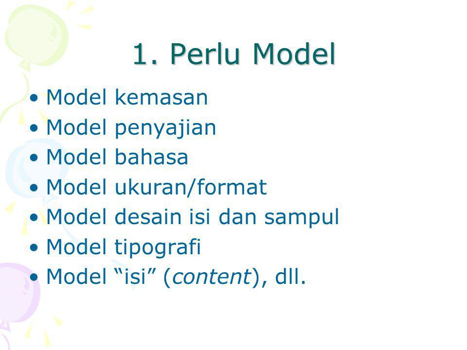 1. Perlu Model Model kemasan Model penyajian Model bahasa