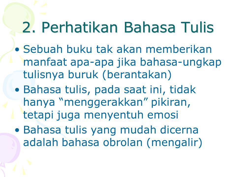 2. Perhatikan Bahasa Tulis