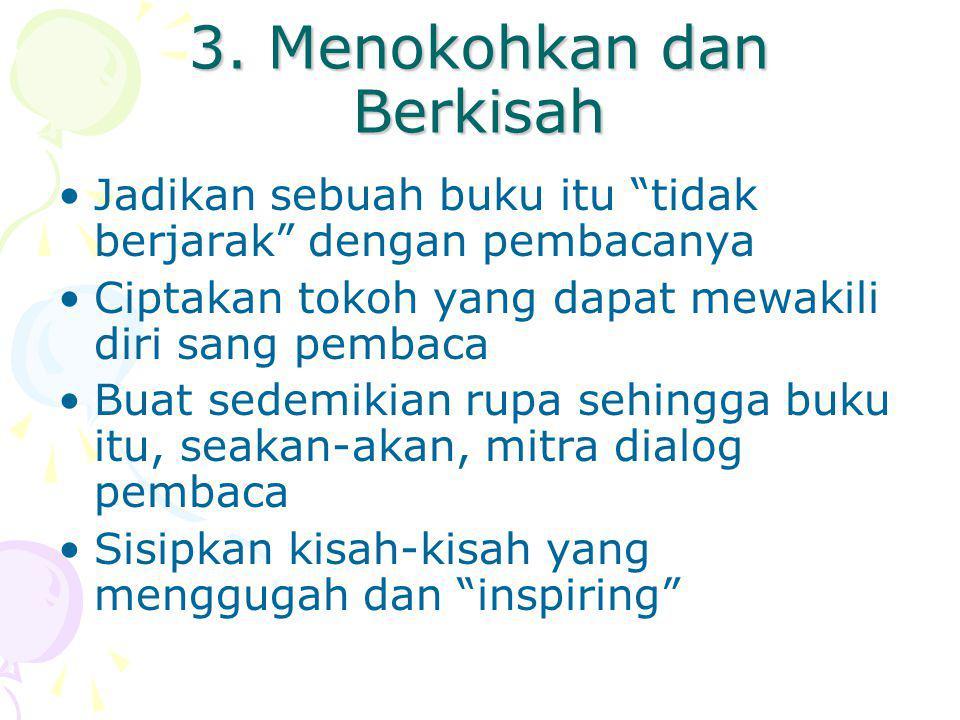 3. Menokohkan dan Berkisah