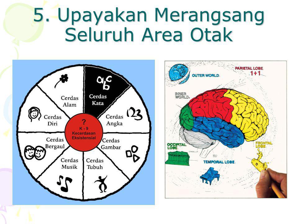 5. Upayakan Merangsang Seluruh Area Otak