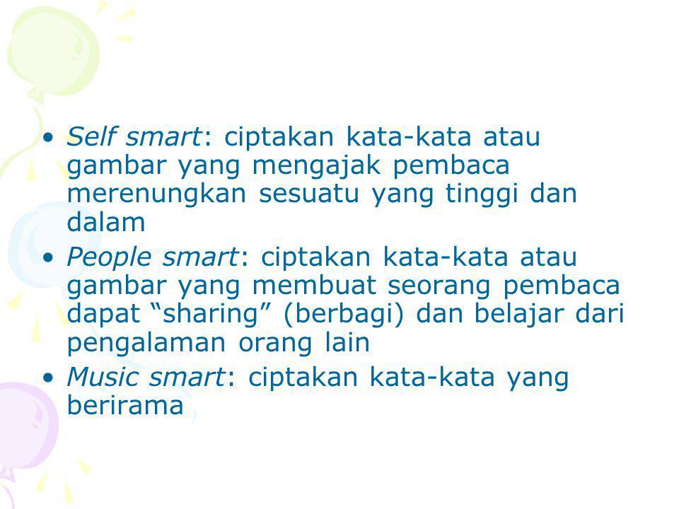 Self smart: ciptakan kata-kata atau gambar yang mengajak pembaca merenungkan sesuatu yang tinggi dan dalam