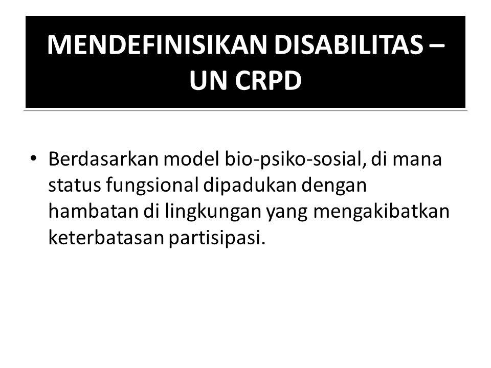 MENDEFINISIKAN DISABILITAS – UN CRPD