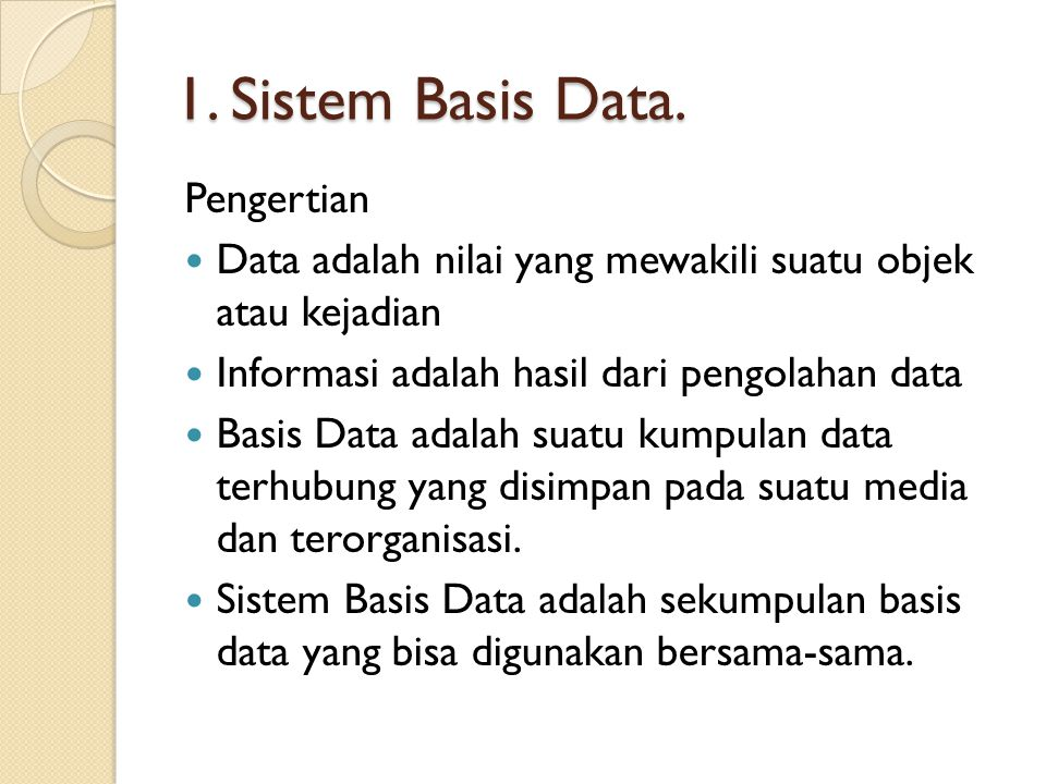 1. Sistem Basis Data. Pengertian