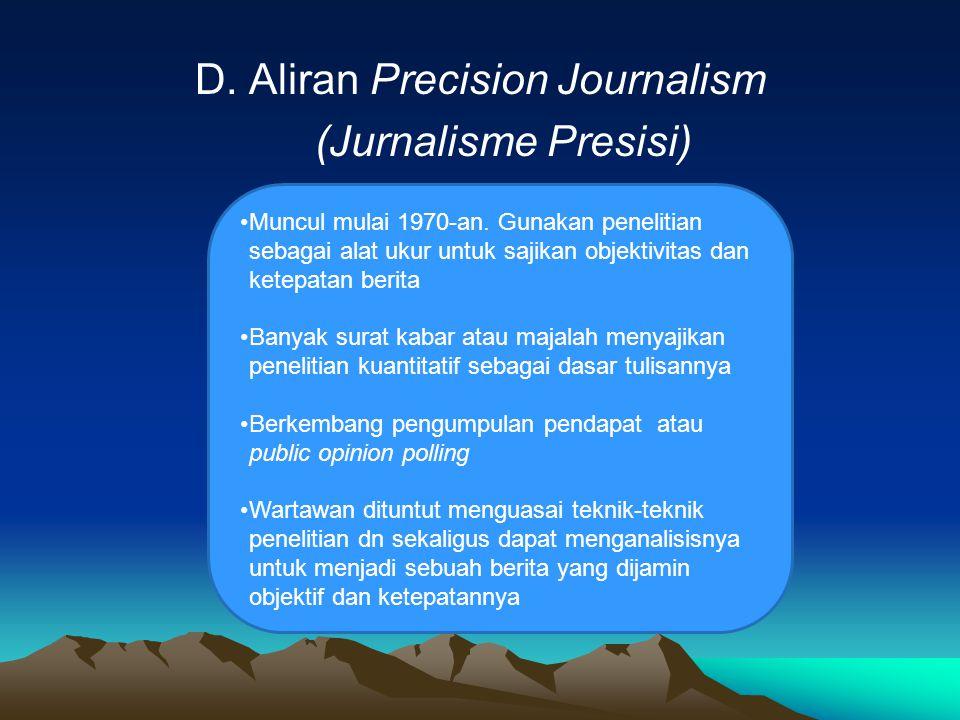 D. Aliran Precision Journalism (Jurnalisme Presisi)