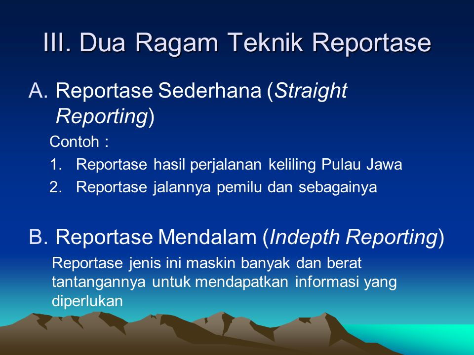III. Dua Ragam Teknik Reportase