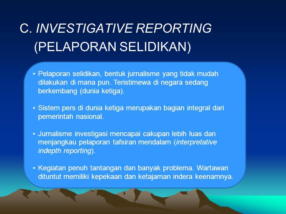C. INVESTIGATIVE REPORTING (PELAPORAN SELIDIKAN)
