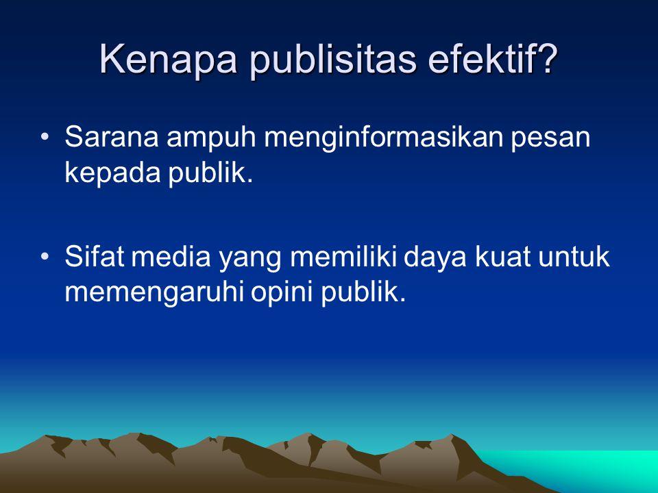 Kenapa publisitas efektif