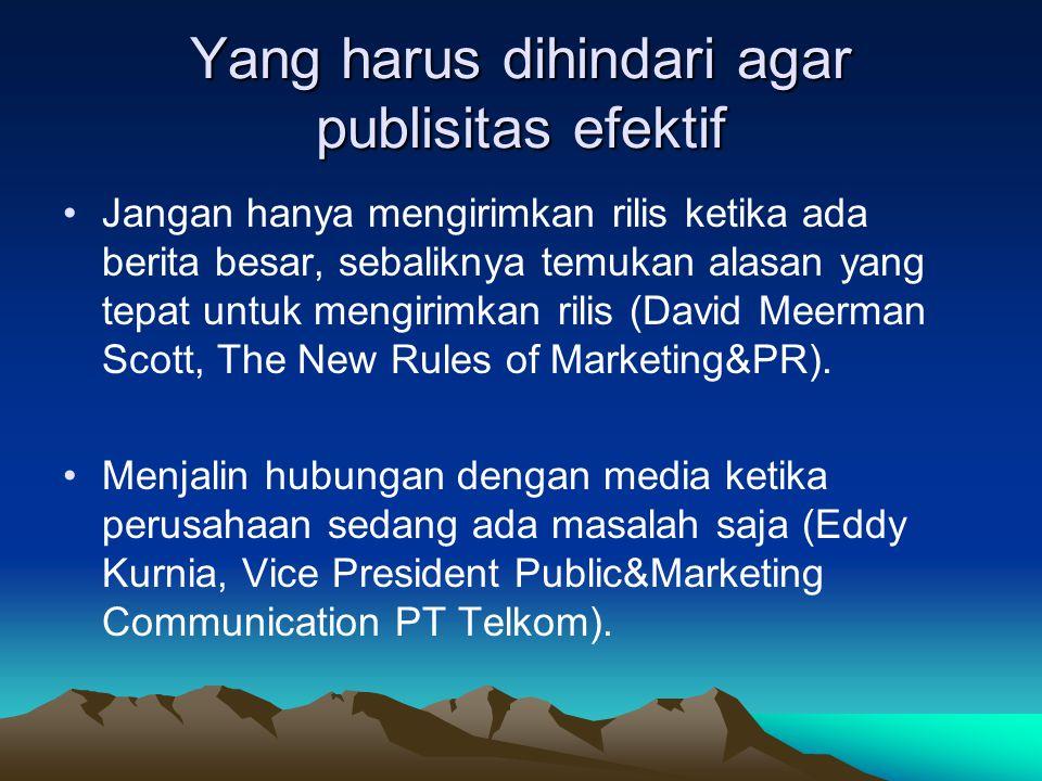 Yang harus dihindari agar publisitas efektif