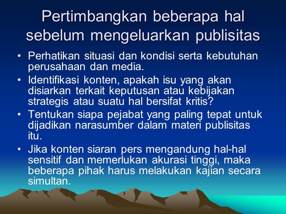 Pertimbangkan beberapa hal sebelum mengeluarkan publisitas