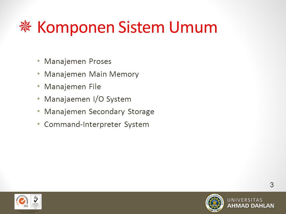  Komponen Sistem Umum Manajemen Proses Manajemen Main Memory