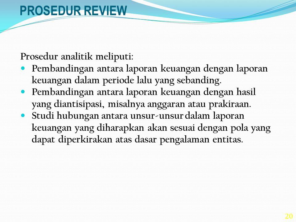 PROSEDUR REVIEW Prosedur analitik meliputi: