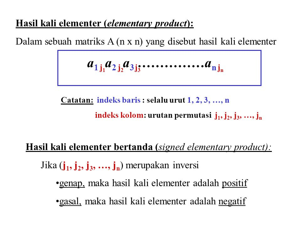 a1 a2 a3 ……………an Hasil kali elementer (elementary product):