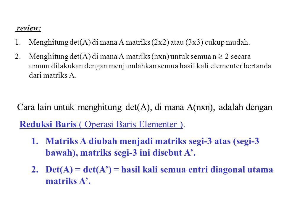 Cara lain untuk menghitung det(A), di mana A(nxn), adalah dengan