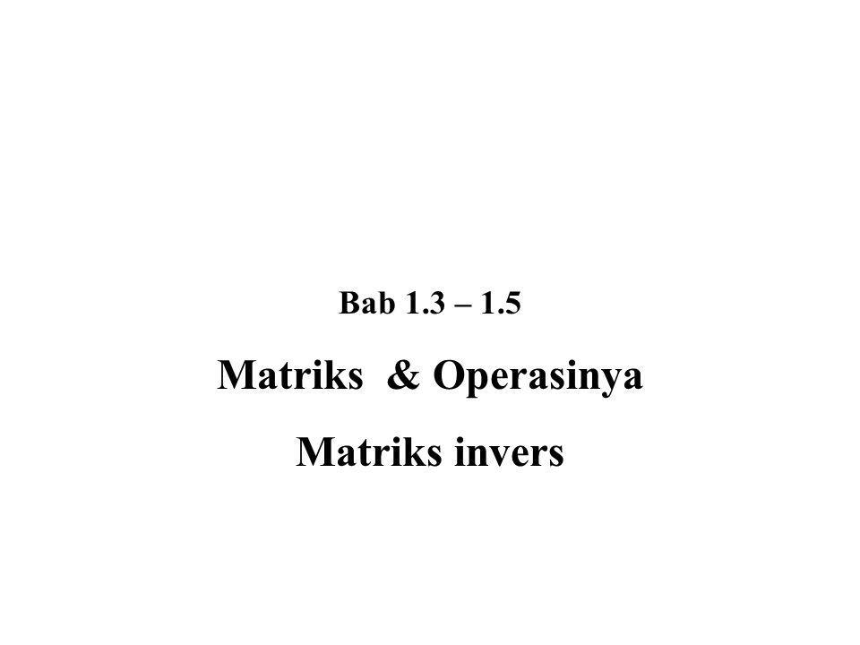 Matriks & Operasinya Matriks invers